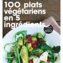 100 plats végétariens en 5 ingrédients - Marabout